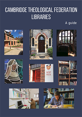 Guide to the libraries of the Cambridge Theological Federation